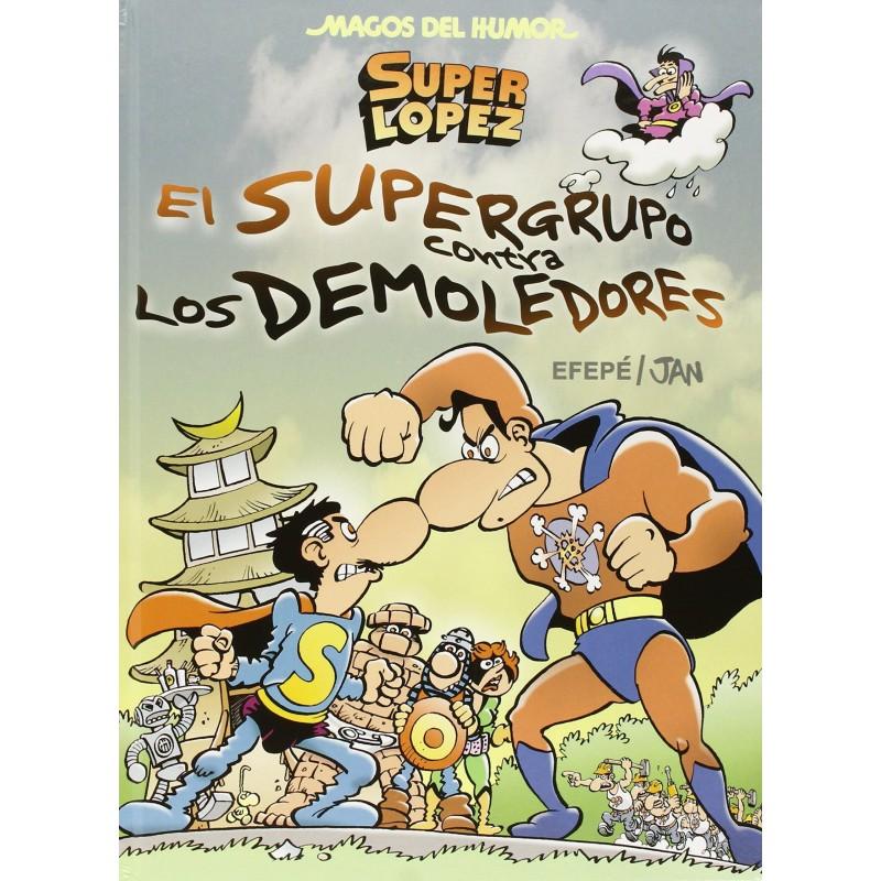 Magos del Humor 169. Superlópez y el Supergrupo. El Supergrupo Contra los Demoledores