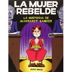 La Mujer Rebelde. La Historia de Margaret Sanger