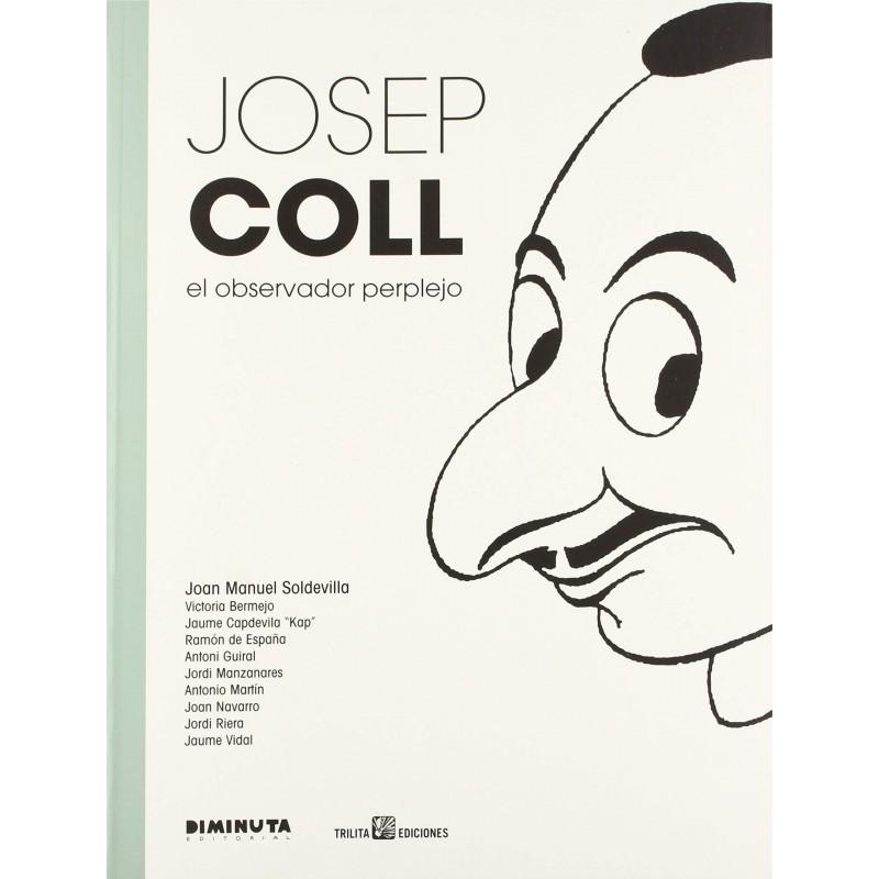 Josep Coll. El Observador Perplejo (El Gran Coll)