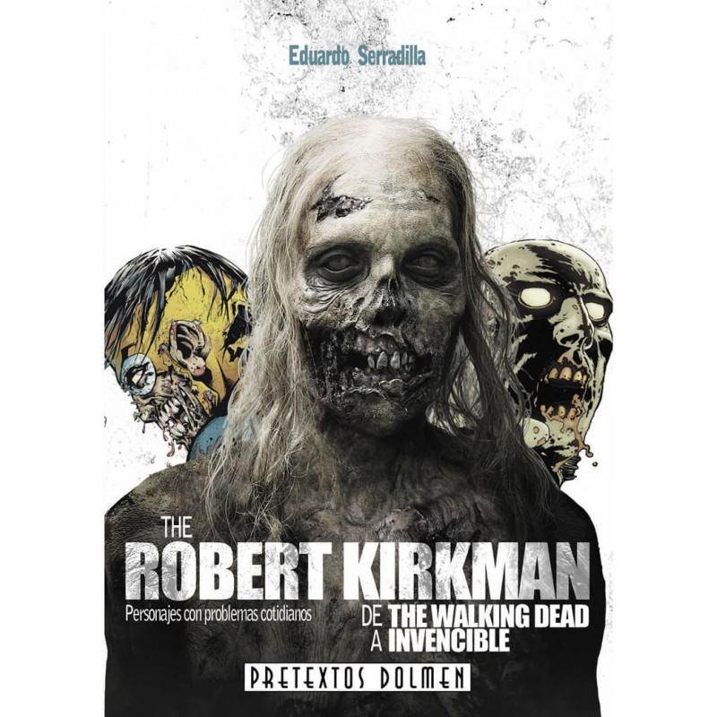 The Robert Kirkman. De The Walking Dead a Invencible
