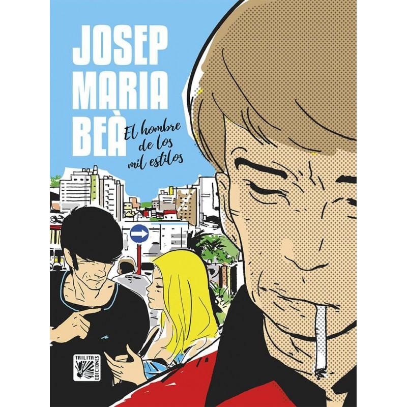 Josep Maria Beà El Hombre de los Mil Estilos Trilita Ediciones