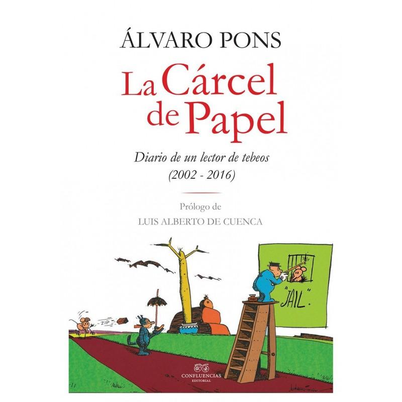 La Cárcel de Papel. Diario de un Lector de Tebeos (2002-2016)