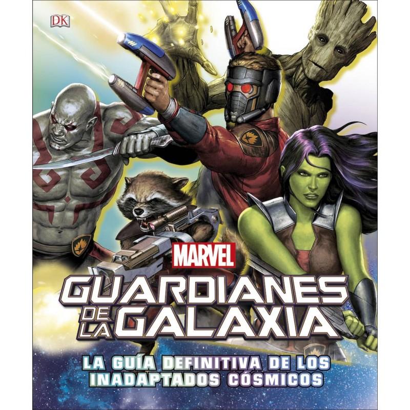 Guardianes de la Galaxia. La Guía Definitiva de los Inadaptados Cósmicos