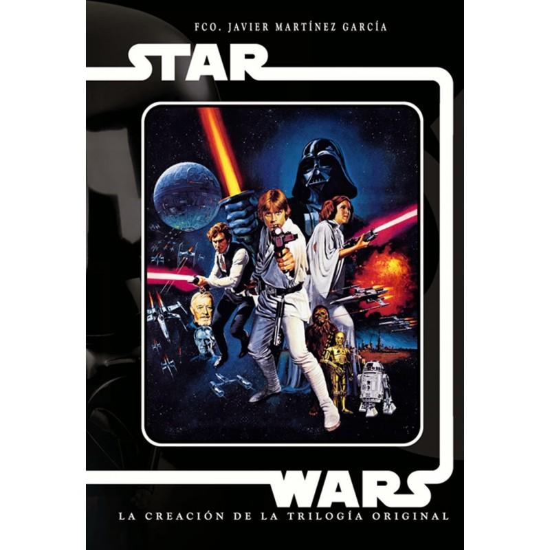 Star Wars. La Creación de la Trilogia Original