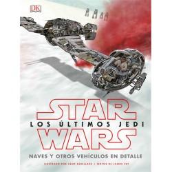 Star Wars Los Ultimos Jedi Naves y Otros Vehículos en Detalle Libro