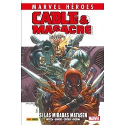 Cable & Masacre 1. Si las Miradas Matasen (Marvel Héroes 86)
