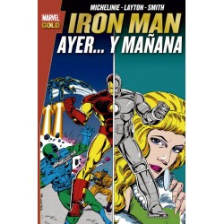 Iron Man. Ayer... y Mañana (Marvel Gold)