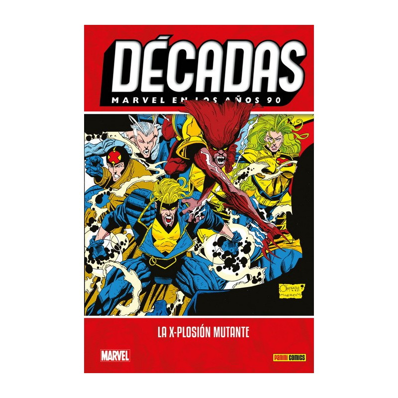 Décadas. Marvel en los Años 90. La X-plosión Mutante