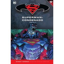 Batman y Superman. Colección Novelas Gráficas 74. Superman. Condenado (Parte 4)
