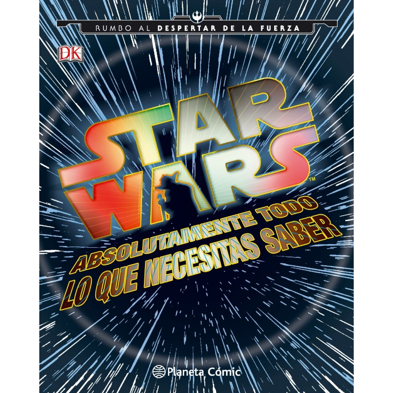 Star Wars. Absolutamente Todo lo que Necesitas Saber